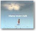 Mama tovert melk